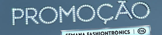 C&A promove a Semana Fashiontronics