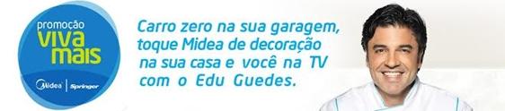 Edu Guedes ativa ação promo da Midea Eletrodomésticos