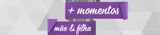Dia das Mães com emoção e afeto no Clube Melissa