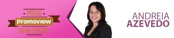 #dicapromo: Andréia Azevedo